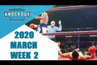 Лучшие Нокауты (Март 2020 - 2 Неделя)