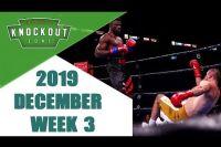 Лучшие Нокауты (Декабрь 2019 - 3 Неделя)